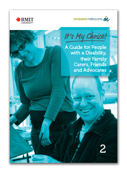 It's My Choice! - A Guide for people with a disability, their family, carers, friends and advocates